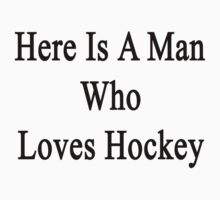 Here Is A Man Who Loves Hockey  by supernova23