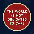 the world is not obligated to care by Tess Smith-Roberts