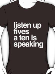 Listen up Fives a Ten is speaking T-Shirt