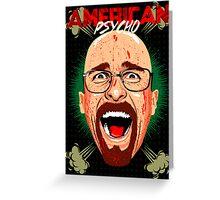 American Psycho Heisenberg Edition Greeting Card