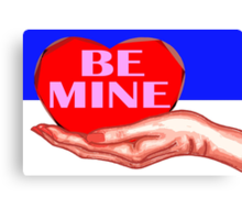 BE MINE 4 Canvas Print