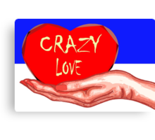 CRAZY LOVE Canvas Print