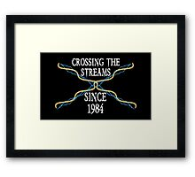Crossing The Streams Since 1984 Framed Print