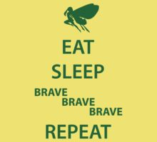 Eat Sleep Brave Brave Brave Repeat (green) by daveit