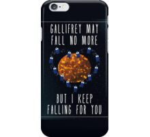 Gallifrey May Fall No More iPhone Case/Skin