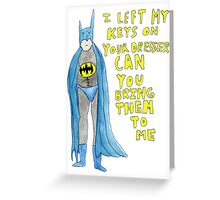 Batman Locked Out by his Girlfriend Greeting Card