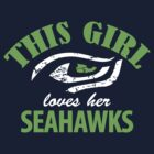 """This Girl Loves her Seahawks"" Funny Womens Seattle SeaHawks T-shirt S-2XL by scheme710"