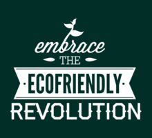 Embrace The Ecofriendly Revolution by BrightDesign