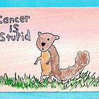 Cancer is Stupid by KenTanakaLovesU