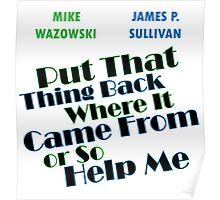 Put that thing back where it came from Poster