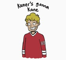 Kaner's gonna Kane by seabsbiscuit