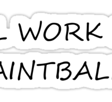 Will Work For Paintballs Sticker