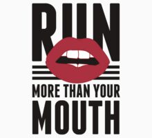Run More Than Your Mouth - Workout Shirt by printproxy