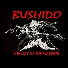 """Bushido:The Way of the Warrior""  by echoesofheaven"