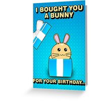 Fuzzballs I Bought You A Bunny Greeting Card