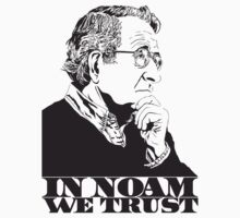 Noam Chomsky - In Noam We Trust by Kelmo