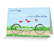 All for the Love of You Greeting Card