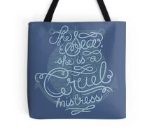 The Sea, She is a Cruel Mistress Tote Bag
