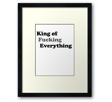 You. Are. The. King. Framed Print