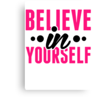 Believe In Yourself - Motivational Workout Clothing Canvas Print