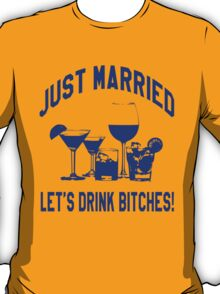 Just Married, Lets Drink! - Wedding Reception Shirt T-Shirt