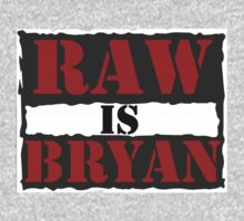Raw Is Bryan by Motion