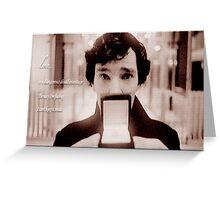 Sherlock—Love is a dangerous disadvantage Greeting Card