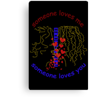 Someone loves you Canvas Print