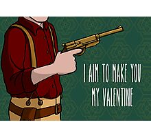 I Aim To Make You My Valentine Photographic Print