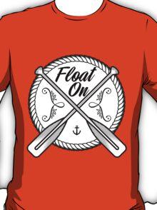 Float on tee T-Shirt