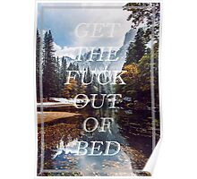 Get The Fuck Out Of Bed Poster