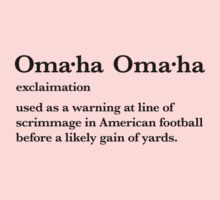 Omaha Oma•ha Payton Manning definition  Kids Clothes