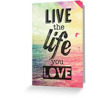 Live Life Love Greeting Card