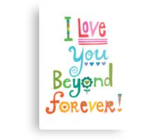 I Love You Beyond Forever - white Metal Print