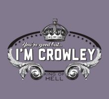 Crowley's Better by tripinmidair
