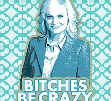 B*tches be crazy by nimbusnought
