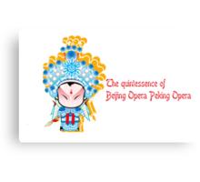 The quintessence of Beijing Opera Peking Opera  Canvas Print
