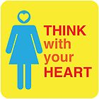THINK with your HEART girl by Heather Martinez