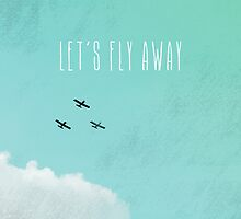 Let's Fly Away by Mary Nesrala