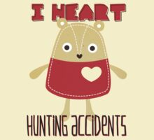 I HEART HUNTING ACCIDENTS by rule30