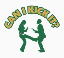 Can I Kick It? by artpolitic