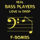 Real Bass Players Love to Drop F-Bombs by Samuel Sheats