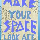 Make Space Look Ace by Artnstuffz