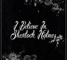 I Believe In Sherlock Holmes by Charlotte Poe