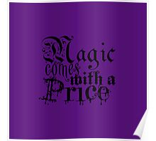 Magic comes with a Price Poster