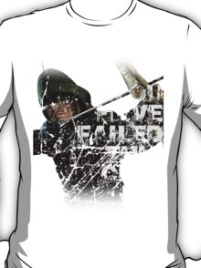 Arrow: You Have Failed This City T-Shirt