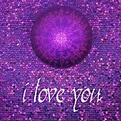 MANDALA : I LOVE YOU in purple by danita clark