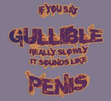 Gullible T Shirt by djhypnotixx