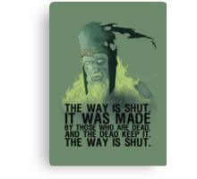 The way is shut. Canvas Print