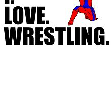 I Love Wrestling by kwg2200